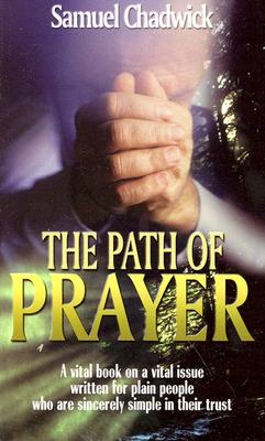 The Path of Prayer - Chadwick, Samuel