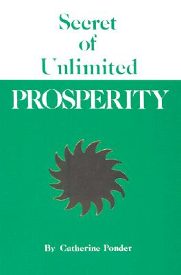 Secret of Unlimited Prosperity - Ponder, Catherine