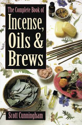 The Complete Book of Incense, Oils & Brews - Cunningham, Scott (Preface by), and Poyser-Lisi, Victoria (Illustrator)