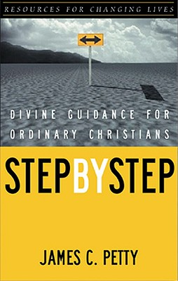 Step by Step: Divine Guidance for Ordinary Christians - Petty, James, and Petty James C