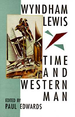 Time and Western Man - Lewis, Wyndham, and Edwards, Paul, Professor (Editor)