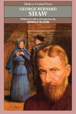 George Bernard Shaw - Golding, William, Sir, and Bloom, Harold (Editor)