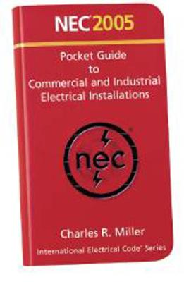 2005 NEC Volume 2 Commercial and Industrial Pocket Guide - National Fire Protection Association, (National Fire Protection Association), and Miller, Charles R