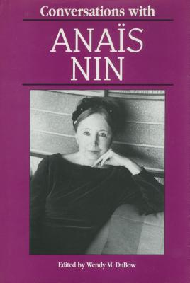 Conversations with Ana S Nin - Dubow, Wendy (Editor), and Nin, Anais