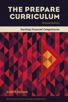 The Prepare Curriculum: Teaching Prosocial Competencies - Goldstein, Arnold P, PhD