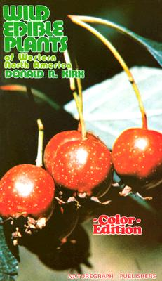 Wild Edible Plants of Western North America - Kirk, Donald R