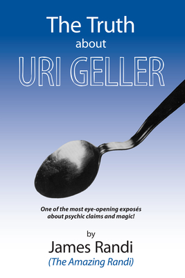 The Truth about Uri Geller - Randi, James