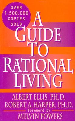 Guide to Rational Living - Ellis, Albert, Dr., PH.D.