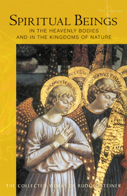 Spiritual Beings in the Heavenly Bodies and in the Kingdoms of Nature - Steiner, Rudolf, and Bamford, Christopher