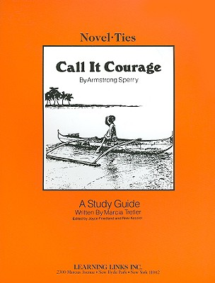 Call It Courage - Tretler, Marcia, and Friedland, Joyce (Editor), and Kessler, Rikki (Editor)