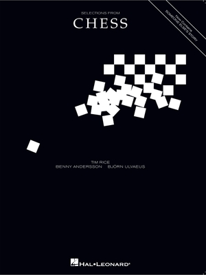 Selections from Chess - Rice, Tim, and Andersson, Benny, and Ulvaeus, Bjorn