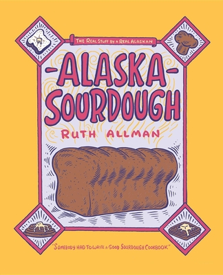 Alaska Sourdough - Allman, Ruth