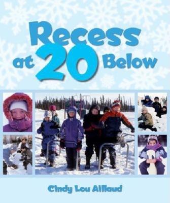 Recess at 20 Below - Aillaud, Cindy