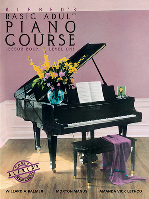 Alfred's Basic Adult Piano Course Level One: Lesson Book - Palmer, Willard A, and Manus, Morton, and Lethco, Amanda Vick