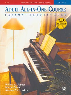 Alfred's Basic Adult All-In-One Course, Bk 2: Lesson * Theory * Solo, Book & CD - Palmer, Willard, and Manus, Morton, and Lethco, Amanda