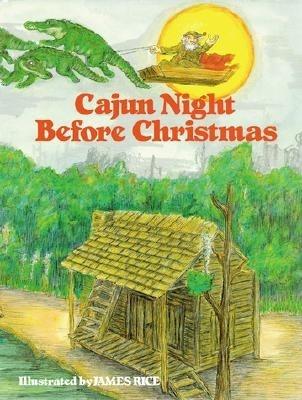 Cajun Night Before Christmas - Jacobs, Howard, and Trosclair