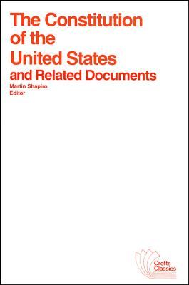 The Constitution of the U.S. - United States, and Shapiro, Martin (Editor)