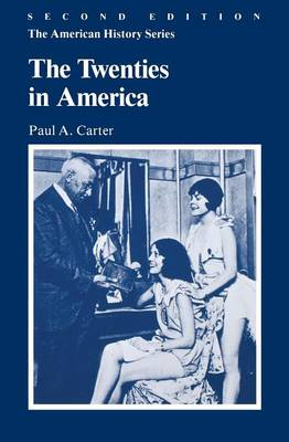 The Twenties in America - Carter, Paul A, and Eisenstadt, A S (Editor), and Franklin, John Hope (Editor)