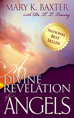 A Divine Revelation of Angels - Baxter, Mary K, and Lowery, T L, Ph.D.