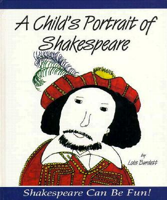 A Child's Portrait of Shakespeare - Burdett, Lois