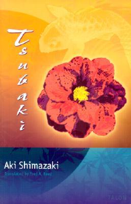 Tsubaki - Shimazaki, Aki, and Reed, Fred A (Translated by)