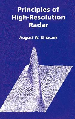 Principles of High-Resolution Radar - Rihaczek, August W (Preface by)