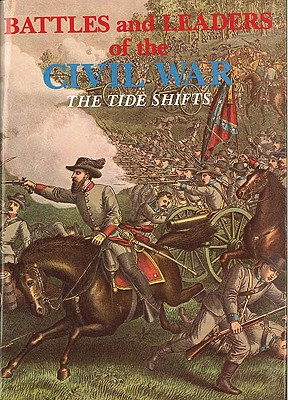 Battles and Leaders of the Civil War V3 - The Tide Shifts - Johnson, Robert Underwood, and Magazine, Century (Editor), and Century Magazine (Editor)