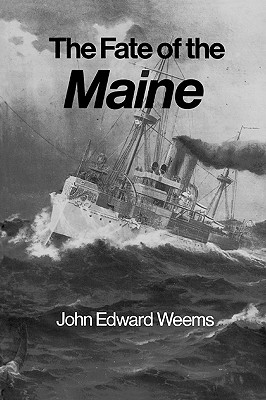 The Fate of the Maine - Weems, John Edward