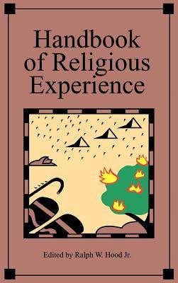 Handbook of Religious Experience - Hood, Ralph W, Jr. (Editor)