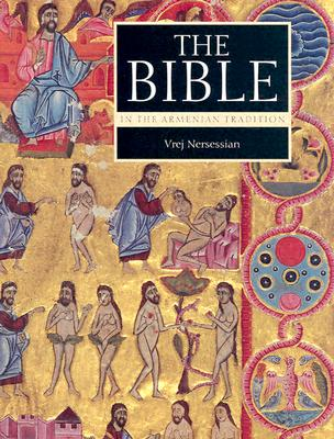 The Bible in the Armenian Tradition - Nersessian, Vrej, and Nersessian, Vreg