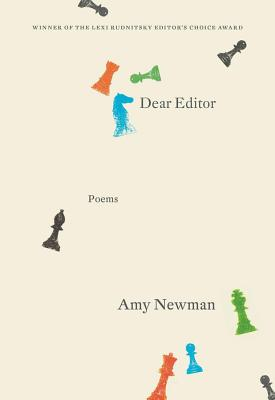 Dear Editor: Poems - Newman, Amy