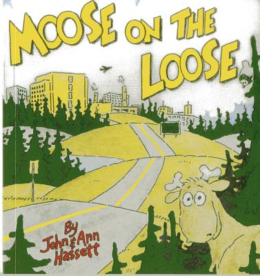 Moose on the Loose - Hassett, Ann