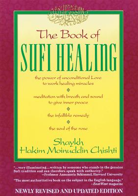 Book of Sufi Healing - Chishti, Shaykh Hakim Moinuddin, and Moinuddin, Abu Abdullah Ghulam, and Chishti, N D