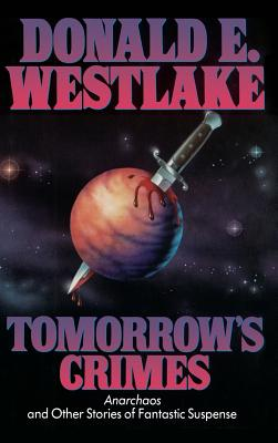 Tomorrow's Crimes - Westlake, Donald E