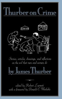 Thurber on Crime - Thurber, James, and Lopresti, Robert (Editor)
