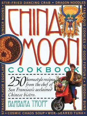 China Moon Cookbook - Tropp, Barbara