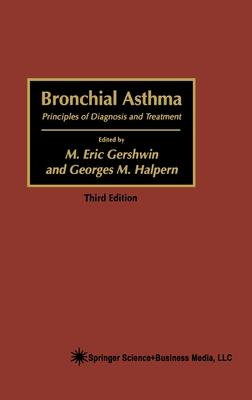 Bronchial Asthma - Gershwin, M Eric, M.D. (Editor), and Halpern, Georges (Editor)