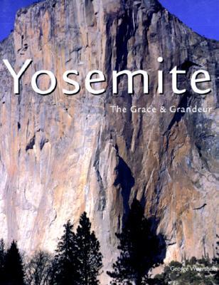 Yosemite: The Grace & Grandeur - Wuerthner, George (Photographer)