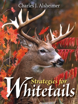 Strategies for Whitetails - Alsheimer, Charles J (Photographer)