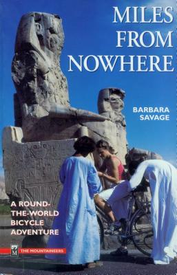 Miles from Nowhere - Savage, Barbara, and Savage, Barbra