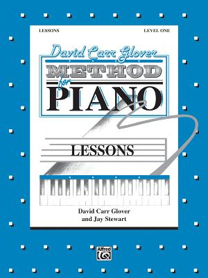 David Carr Glover Method for Piano Lessons: Level 1 - Glover, David, and Stewart, Jay, and Warner Brothers Publications (Creator)