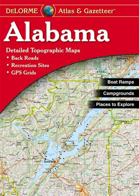 Alabama Atlas & Gazetteer - Rand McNally, and Delorme Publishing Company, and DeLorme