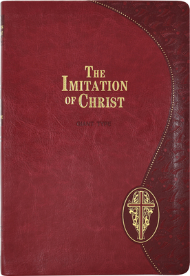 Imitation of Christ (Giant Type Edition) - Kempis, Thomas A, and Fitzpatrick, Clare L (Editor)