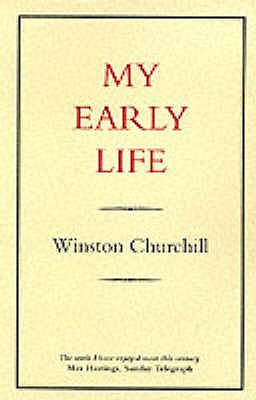 My Early Life - Churchill, Winston S., Sir