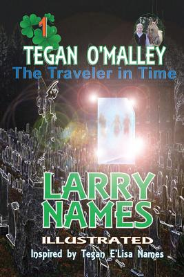Tegan O'Malley the Traveler in Time - Names, Larry