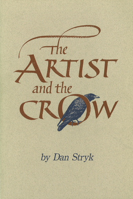 The Artist and the Crow - Stryk, Dan