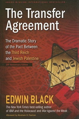 The Transfer Agreement: The Dramatic Story of the Secret Pact Between the Third Reich and Jewish Palestine - Black, Edwin