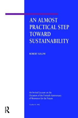 An Almost Practical Step Toward Sustainability - Solow, Robert M, and Robert M Solow