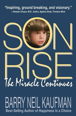 Son Rise: The Miracle Continues - Kaufman, Barry Neil, and Kaufman, Alan