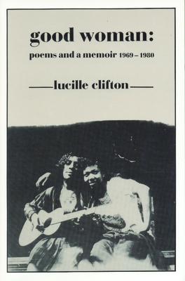 Good Woman: Poems and a Memoir 1969-1980 - Clifton, Lucille
